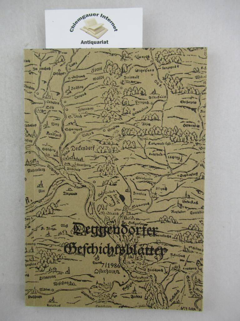 Deggendorfer Geschichtsblätter. Veröffentlichungen des Geschichtsvereins für den Landkreis Deggendorf Heft 7/1986.