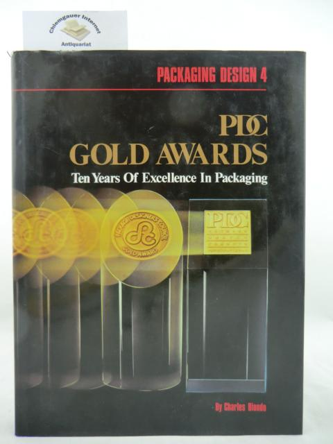 Biondo, Charles: PDC Gold Awards. Ten Years Of Excellence In Packaging.
