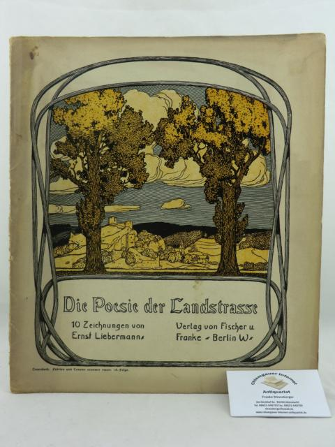 Teuerdank. Die Poesie der Landstrasse. Fahrten und Träume Deutscher Maler.  18. Folge. 10 Zeichnungen von Ernst Liebermann.