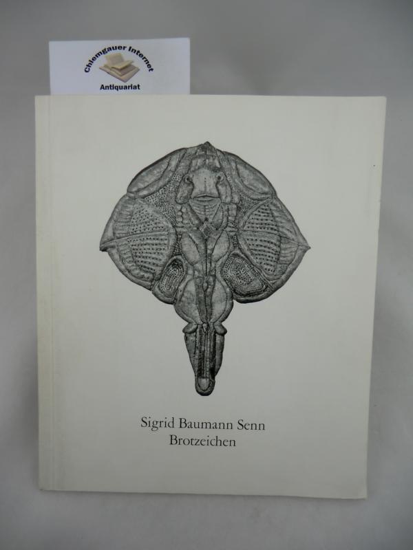 Baumann Senn, Sigrid: Brotzeichen. Fotografiert von Waltraud Claar (schwarzweiß). Mit einer Einführung der Künstlerin und einer Kurzbiographie mit Foto.