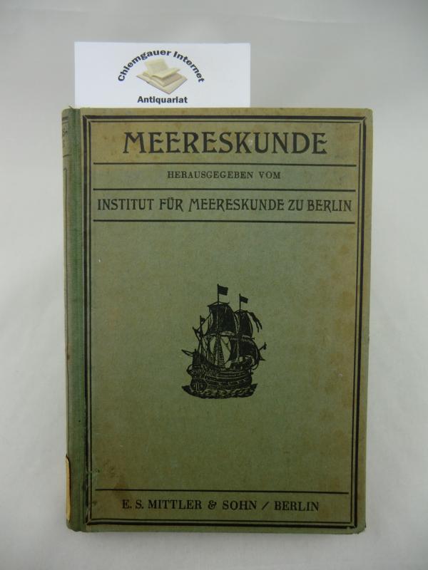 Sammlung volkstümlicher Vorträge Meereskunde. Herausgegeben vom Institut für Meereskunde zu Berlin unter Schriftleitung von Dr. G. Wüst. Siebzehnter (17.) Band.