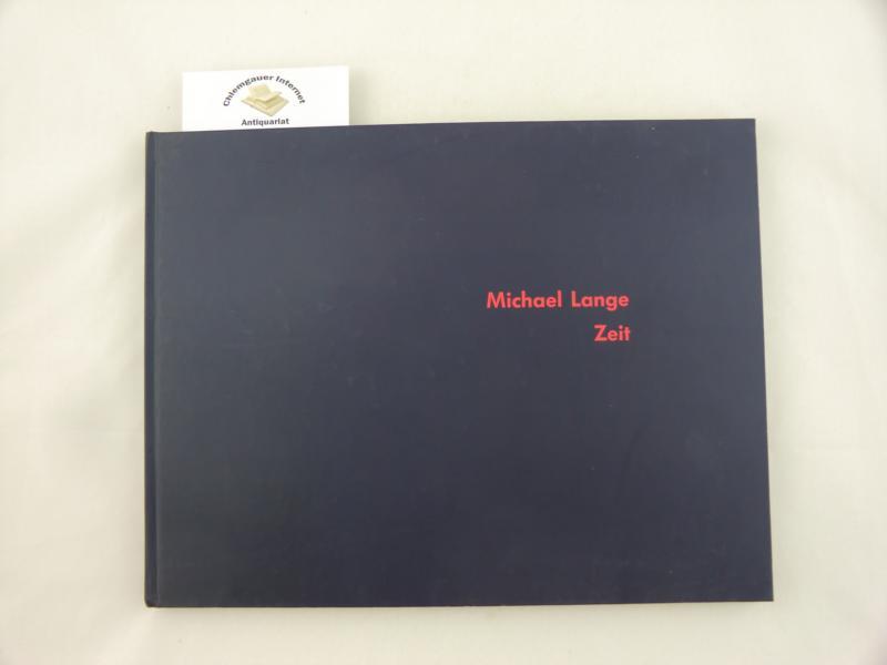 Michael Lange: Die Zeit. Konzept und Redaktion Johannes Veit, Projekte, München.
