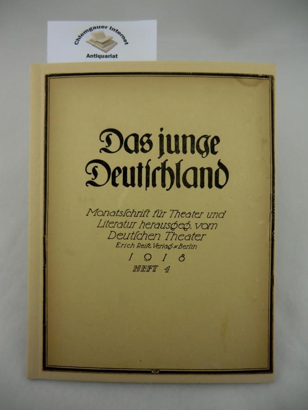 Das Junge Deutschland.  Monatsschrift für Literatur und Theater. Erster Jahrgang. Heft 4. (= Vierter Jahrgang der Blätter des Deutschen Theaters).