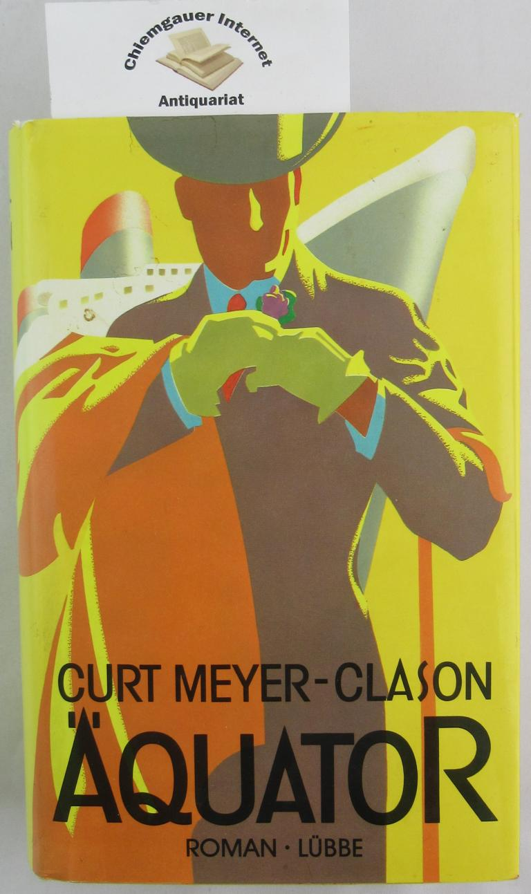 Meyer-Clason, Curt: Äquator. Roman. ERSTAUSGABE.