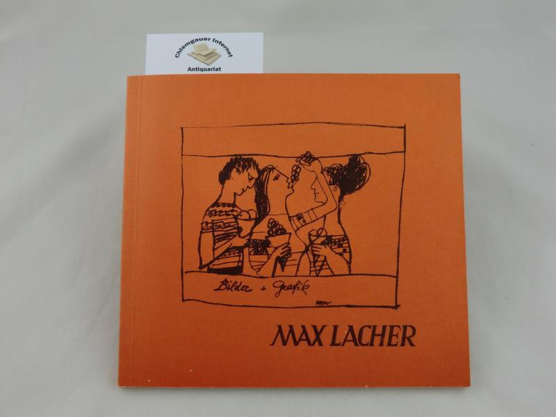 Max Lacher: Bilder und Graphiken aus den Jahren 1931 - 1976. Fotos von H. Bernhard. ERSTAUSGABE.