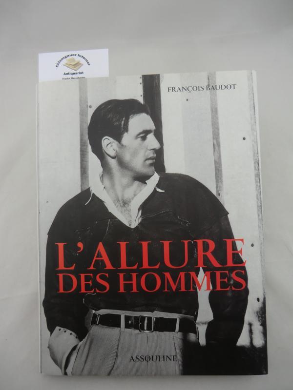 Baudot, Francois: L' Allure des hommes. ERSTAUSGABE. ( Première édition)