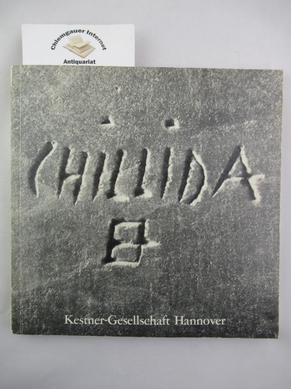 Eduardo Chillida. Skulpturen. ERSTAUSGABE.