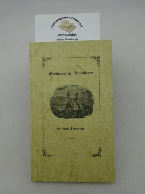 M., H.: Oberbayerische Volksieder mit ihren Singweisen. Faksimile -Ausgabe der Ausgabe München, Georg Franz 1846.
