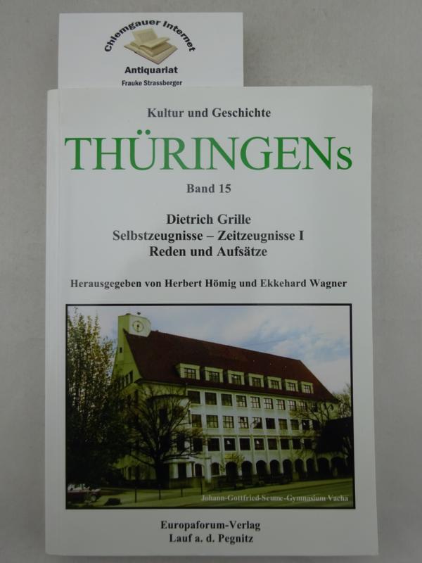 Grille, Dietrich: Selbstzeugnisse - Zeitzeugnisse; Teil: I.  Reden und Aufsätze. Kultur und Geschichte Thüringens ; Band 15 ERSTAUSGABE.