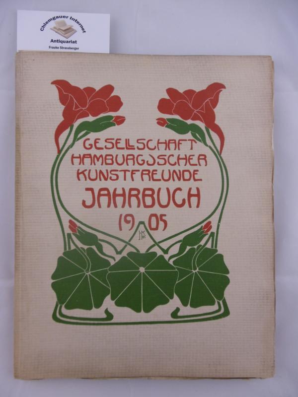 Jahrbuch 1905 ; Jahrbuch der Gesellschaft Hamburgischer Kunstfreunde XI. Band Nummer 289 einer kleinen Auflage. Als Manuskript gedruckt.