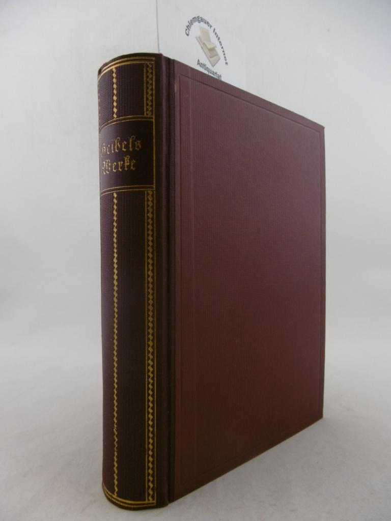 Geibel, Emanuel: Geibels Werke. Erster Teil : Gedichte. Zweiter Teil : Dramen. ZWEI (2) Teile in einem Band. Herausgegeben mit einleitungen und ANmerkungen versehen von Friedrich Düsel. ERSTAUSGABE.