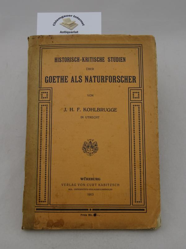 Kohlbrugge, J. H. F.: Historisch-kritische Studien über Goethe als Naturforscher. ERSTAUSGABE.