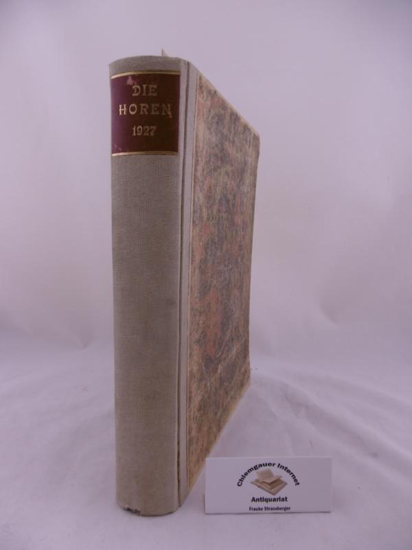 Elster, Hanns Martin und Wilhelm von Scholz: Die Horen. Monatshefte für Kunst und Dichtung. DRITTER (3.) Jahrgang 1927.