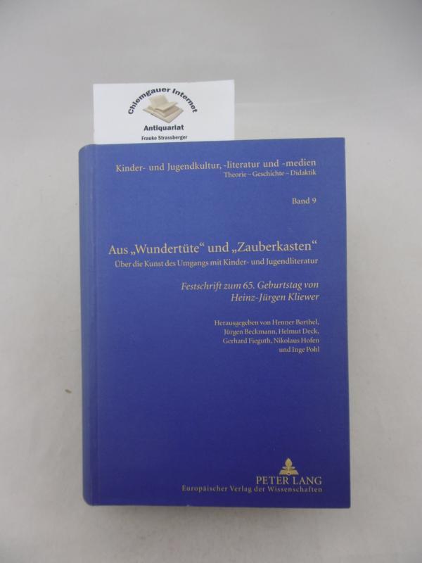 """Aus """"Wundertüte"""" und """"Zauberkasten"""" : über die Kunst des Umgangs mit Kinder- und Jugendliteratur ; Festschrift zum 65. Geburtstag von Heinz-Jürgen Kliewer. Kinder- und Jugendkultur, -literatur und -medien ; Band 9"""