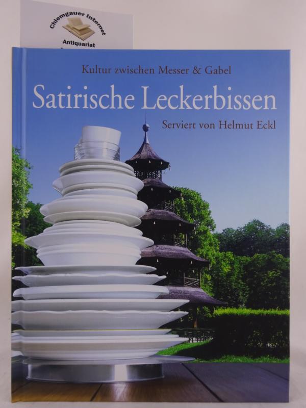 Satirische Leckerbissen : Kultur zwischen Messer & Gabel. Hrsg.: Restaurant am Chinesischen Turm Haberl . ERSTAUSGABE.