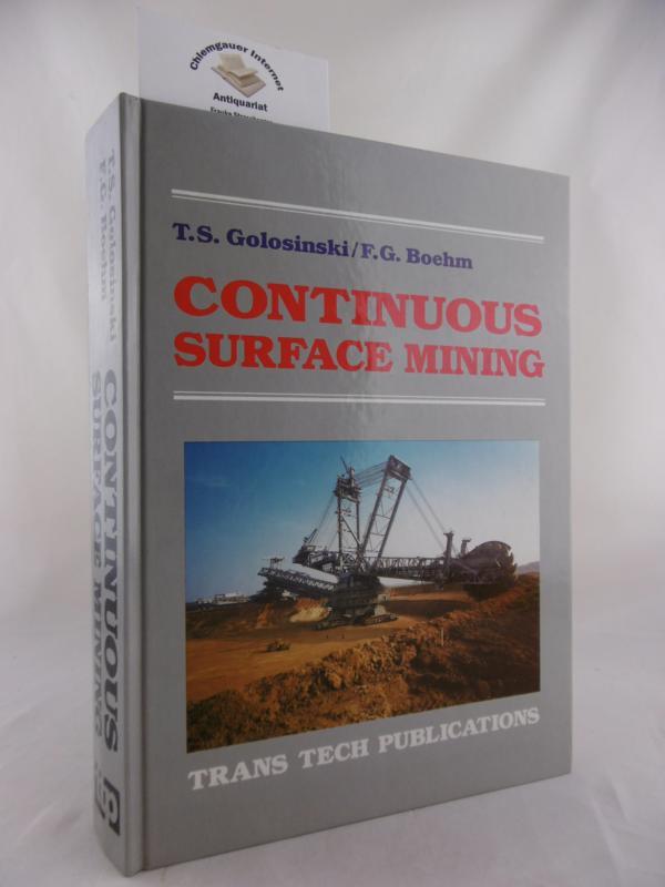 Continuous Surface Mining: Proceedings of an International Symposium Edmonton, Canada, Sept 29 - Oct 1, 1986: Proceedings of an International Symposium Held in Edmonton, Canada, Sept 29 - Oct 1, 1986 .