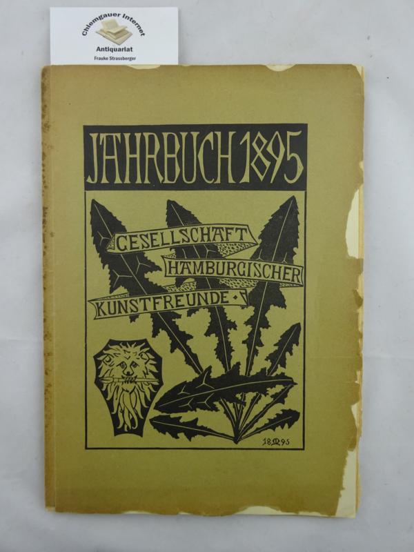 Jahrbuch der Gesellschaft Hamburgischer Kunstfreunde. 1895.