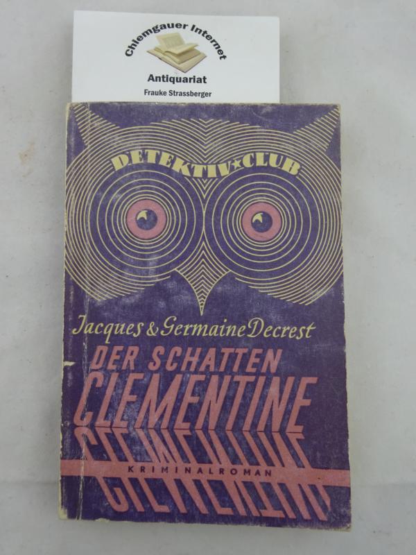 Der Schatten Clémentine. Kriminalroman. Übersetzung von Margarete von Rohrer. Deutsche ERSTAUSGABE.