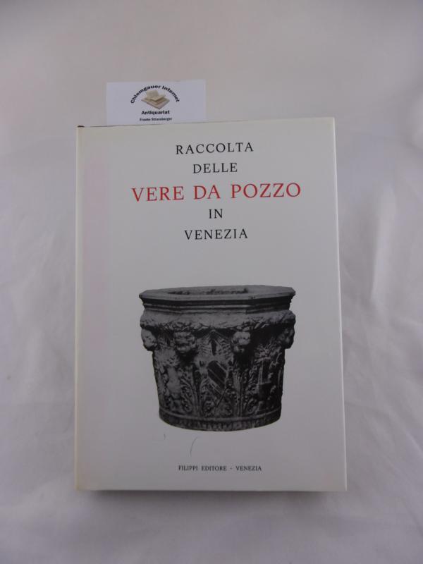 Raccolta delle Vere da Pozzo in Venezia.