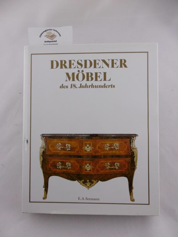 Dresdener Möbel des 18. Jahrhunderts. Aufnahmen Jürgen Karpinski. [Zeichnungen: Inge Brüx] 3., VERBESSERTE Auflage.