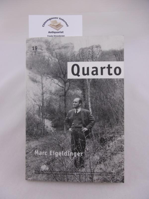 Quarto.Zeitschrift des Schweizerischen Literaturarchivs.Band 19 : Marc Eigeldinger.