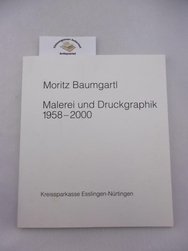 Malerei und Druckgraphik 1958 - 2000. Ausst. Esslingen, Kreissparkasse Esslingen-Nürtingen 2000.