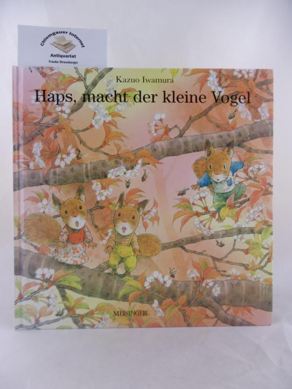 Haps, macht der kleine Vogel. Text von Sabine von Bülow Ausgabe nach der neuen Rechtschreibung