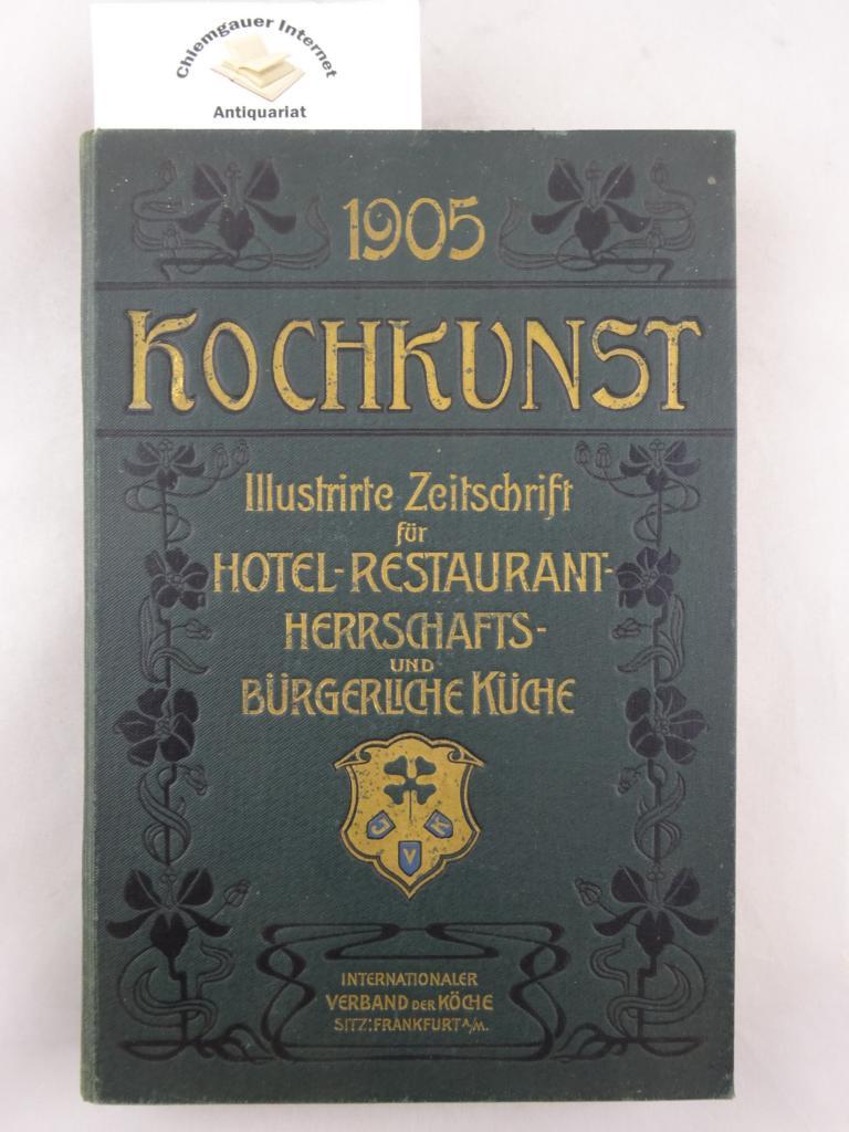Kochkunst. Illustrirte Halbmonatschrift für Hotel-, Restaurant-, Herrschafts- und bürgerliche Küche. VII. (7.) Jahrgang. 23 Hefte (von 24, OHNE Heft 19) in einem Band.