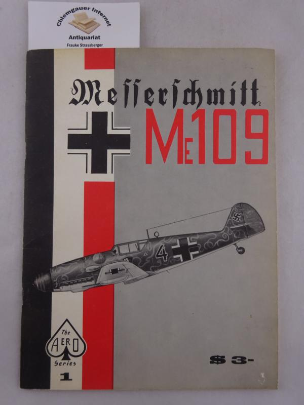 Messerschmitt ME 109 by the Aeronautical Staff of AERO PUBLISHERS INC. (In cooperation with The Air Museum). Scale Drawings by Uwe Feist.