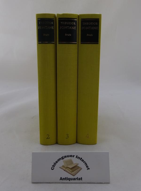 Fontane, Theodor: Briefe.   Zweiter, Dritter, Vierter Band. DREI Bände. Werke und Schriften.  Herausgegeben von Walter Keitel und Helmuth Nürnberger. ERSTAUSGABE.