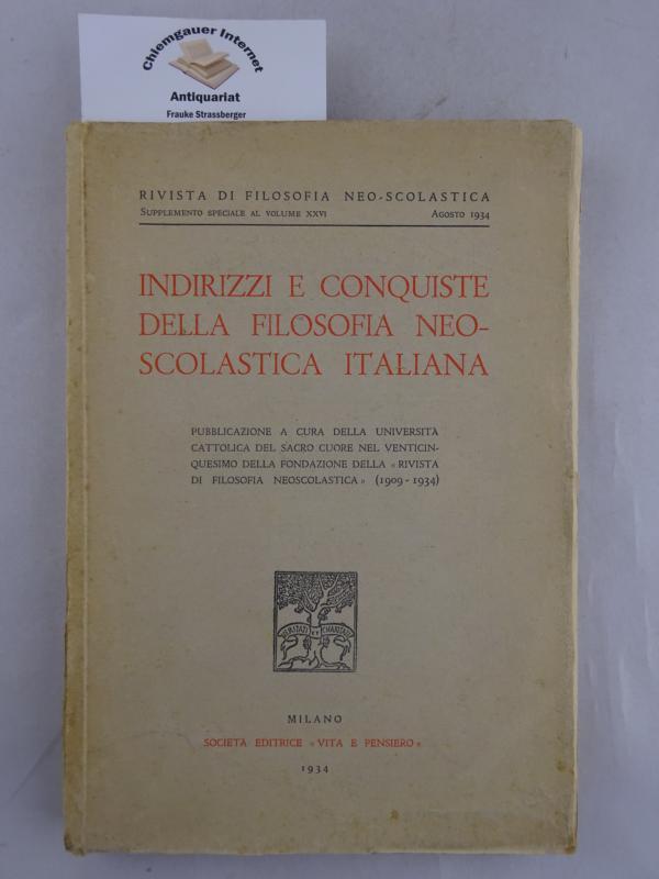 Indirizzi e conquiste della filosofia neoscolastica italiana.