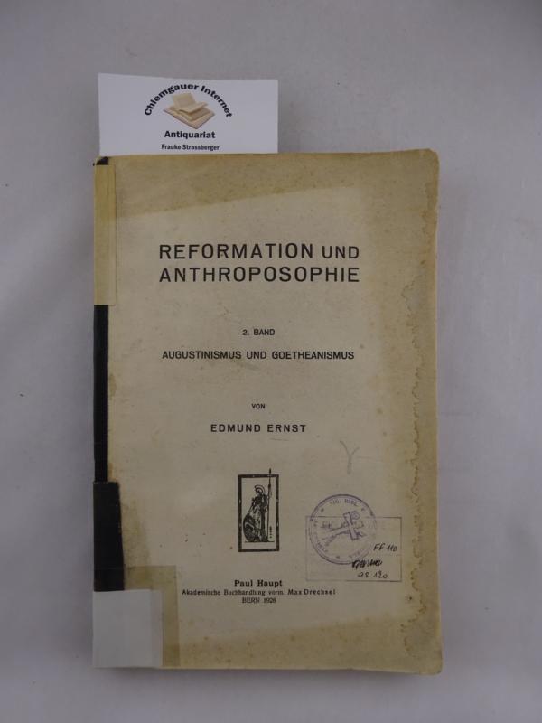 Reformation und Anthroposophie. 2. Band: Augustinismus und Goetheanismus. ERSTAUSGABE.
