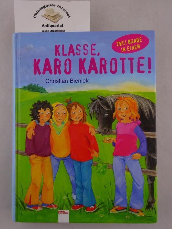 Klasse, Karo Karotte! : Sammelband. Mit Illustrationen von Irmgard Paule. 1. Auflage. ERSTAUSGABE.