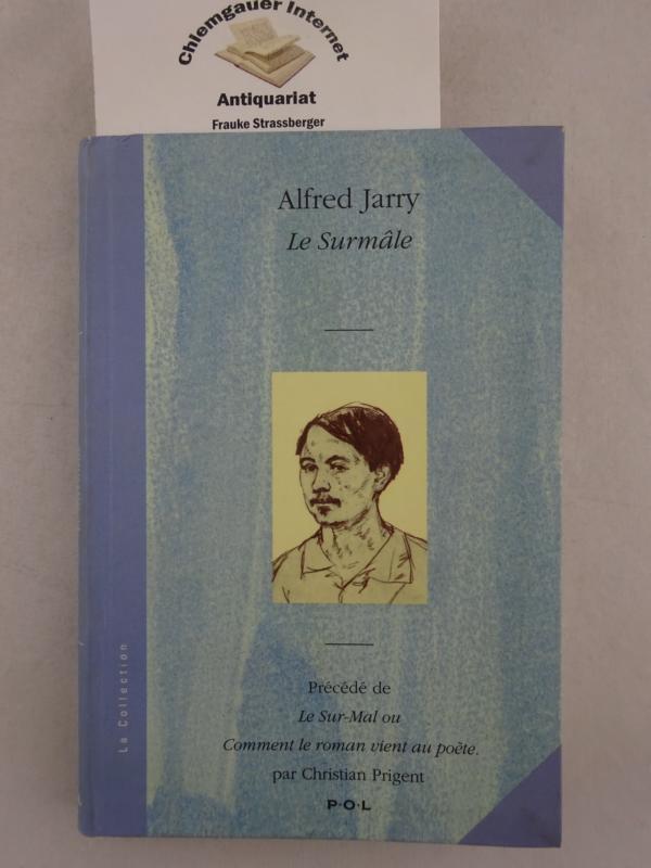 Le surmale. Précedé de Le Sural ou comment le roman vient du poète par Christian Prigent. ERSTAUSGABE. Première édition