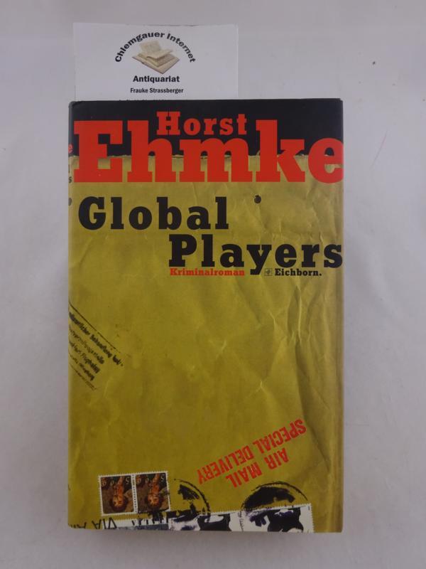 Global players : Kriminalroman. ERSTAUSGABE.