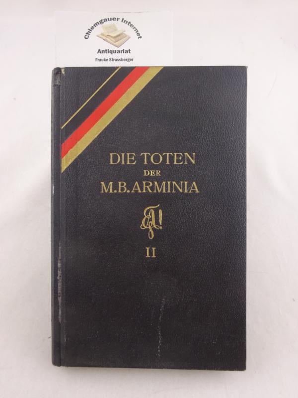 Die Toten der Marburger Burschenschaft Arminia. Zweiter (2.) Teil. 109 Lebensläufe mit Bildern. ERSTAUSGABE.