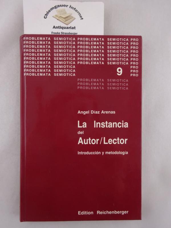Introducción y metodologia de LA INSTANCIA del AUTOR/LECTOR y del Autor/Lector Abstracto -Implícito. ERSTAUSGABE.