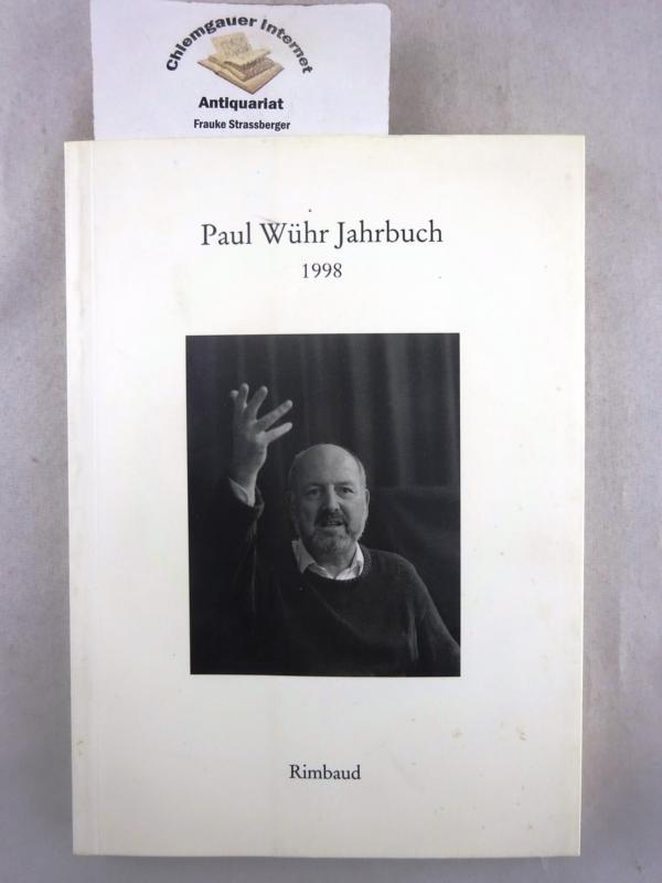 Paul-Wühr-Jahrbuch. 1998. Im  Auftrag des Freundeskreises Paul Wühr herausgegeben von Inge Poppe und Bernhard Albers.