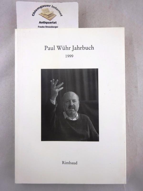 Paul-Wühr-Jahrbuch. 1999. Im Auftrag des Freundeskreises Paul Wühr  herausgegeben von Inge Poppe und Bernhard Albers.