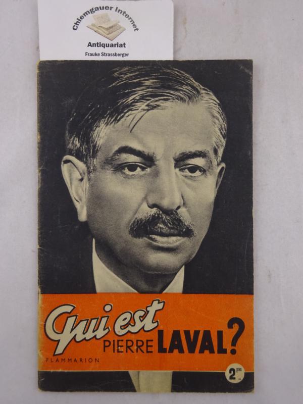 Qui est Pierre Laval ? Edition originale. Rare texte de commande écrit par Morand et non signé. Nombreuses photographies en noir et blanc.
