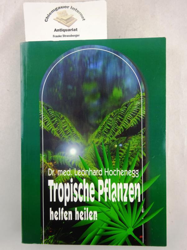 Tropische Pflanzen helfen heilen.