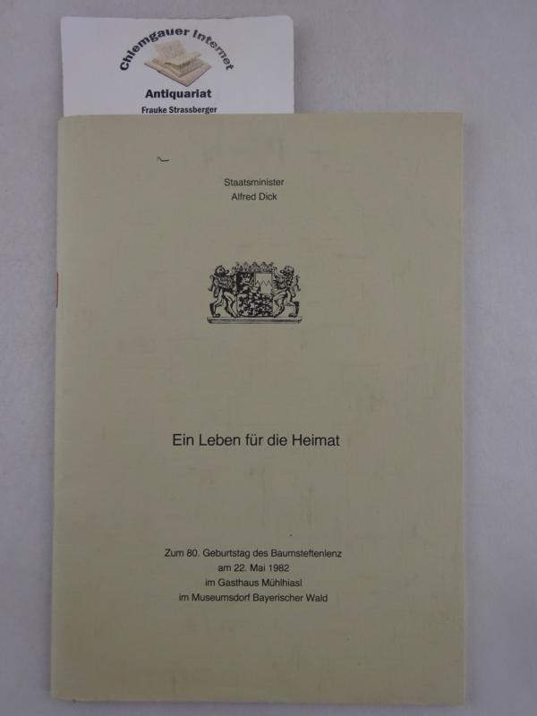 Ein Leben für die Heimat. Zum80. Geburtstag des Baumstiftenlenz am 22. Mai 1982 im Gasthaus Mühlhiasl im Museumsdorf Bayerischer Wald.