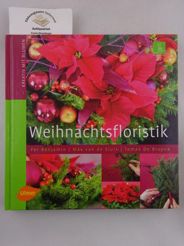Weihnachtsfloristik. Übersetzt aus dem Englischen von Wiebke Krabbe / Kreativ mit Blumen Deutsche ERSTAUSGABE.