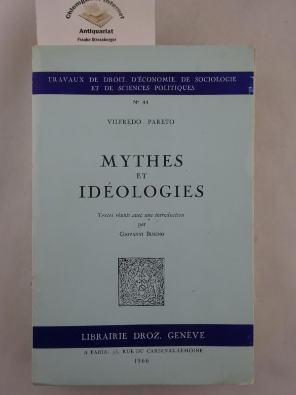 Mythes et idéologies. Textes réunis avec une introduction par Giovanni Busino. ERSTAUSGABE.