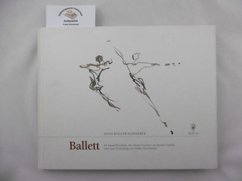 Ballett : Aquarellstudien. Mit einem Vorwort von Renato Zanella und einer Einleitung von Walter Koschatzky ERSTAUSGABE.