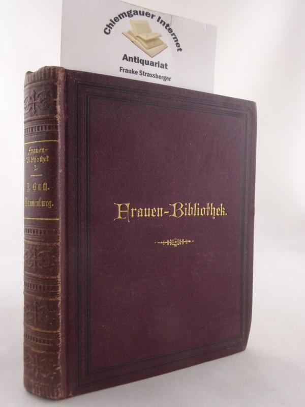 Tannenburg. Eine Erzählung. Deutsche Frauenbibliothek. Zweiter Band. Neue Ausgabe.
