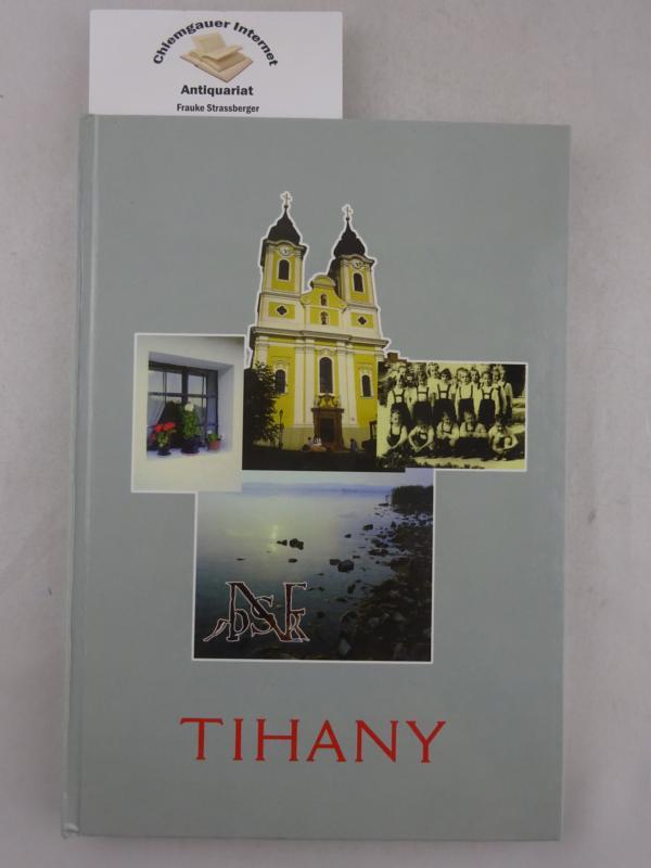 Tihany .    Text von Entz Bela, Entz, Andras Uzsoki und Maton Cszmazia.     ISBN 10: 9630340607 /ISBN 13: 9789630340601 Text: Deutsch-Englisch-Ungarisch.
