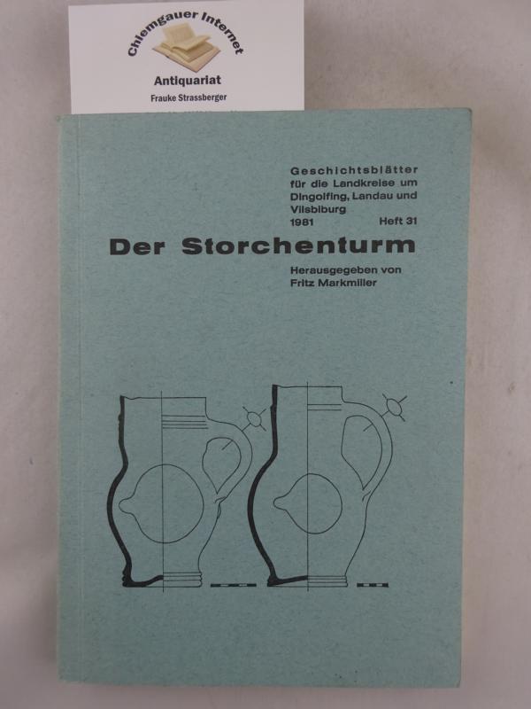 Der Storchenturm. Geschichtsblätter für die Landkreise um Dingolfing, Landau und Vilsbiburg. 16. Jahrgang Heft 31.