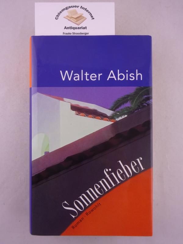 Sonnenfieber : Roman. Deutsch von Werner Schmitz. 1. Auflage. Deutsche ERSTAUSGABE.
