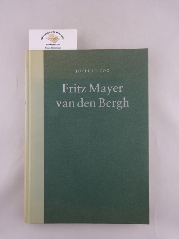 Coo, Jozef de: Fritz Mayer van den Bergh. De verzamelaar, De verzameling.